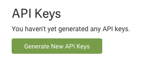 "Account settings: API Keys: Reads, ""You haven't generated any API keys"". Generate New API Keys button."